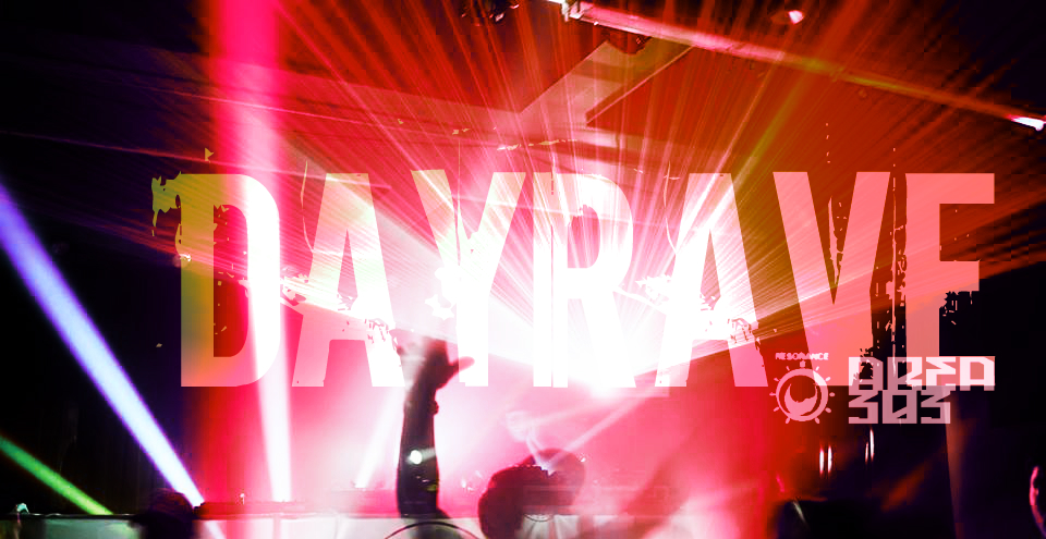 Area 303 Dayrave www.dayrave.us
